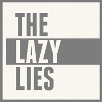 The Lazy Lies - The Lazy Lies